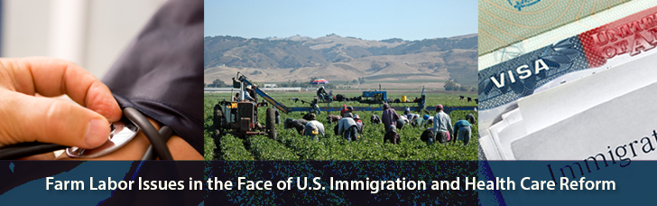Farm Labor Issues in the Face of U.S. Immigration and Health Care Reform