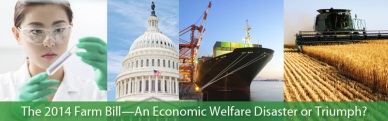 The 2014 Farm Bill-An Economic Welfare Disaster or Triumph?