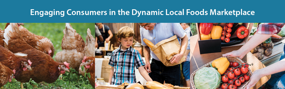 Engaging Consumers in the Dynamic Local Foods Marketplace