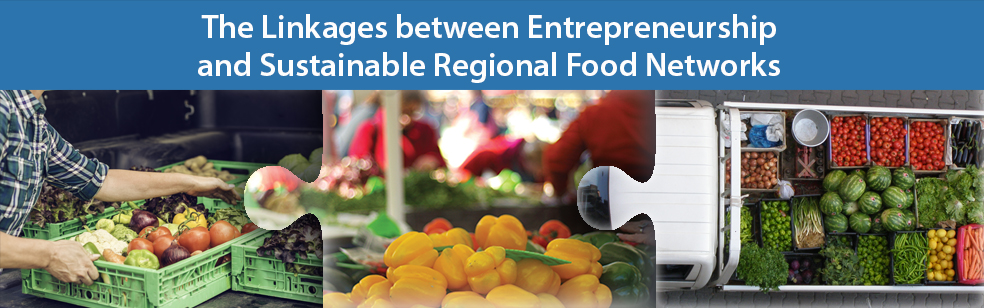 The Linkages between Entrepreneurship and Sustainable Regional Food Networks