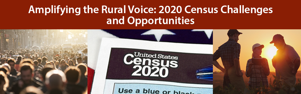 Amplifying the Rural Voice: 2020 Census Challenges and Opportunities