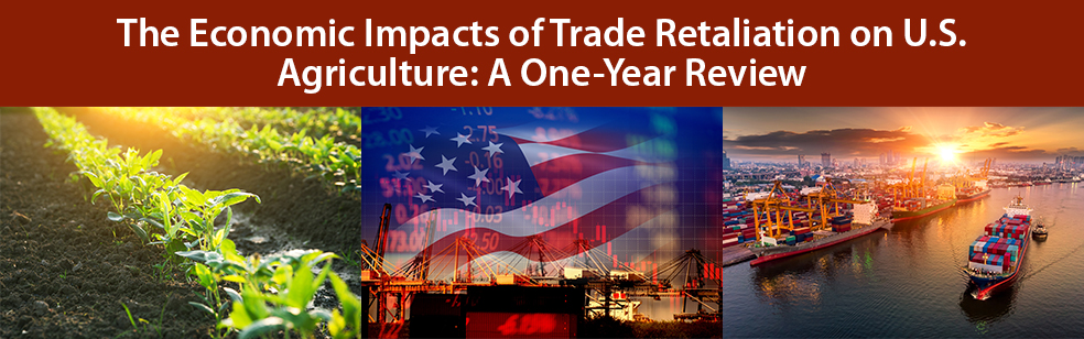 The Economic Impacts of Trade Retaliation on U.S. Agriculture: A One-Year Review
