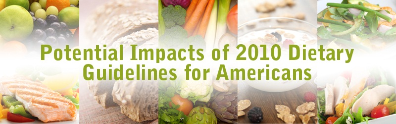 Potential Impacts of 2010 Dietary Guidelines for Americans