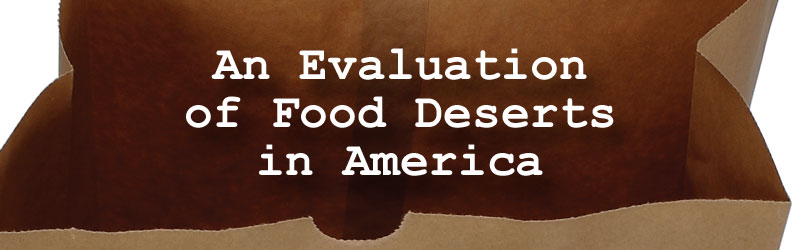An Evaluation of Food Deserts in America