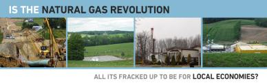 Is the Natural Gas Revolution all its Fracked Up to be for Local Economies?