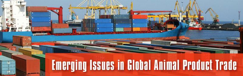Emerging Issues in Global Animal Product Trade