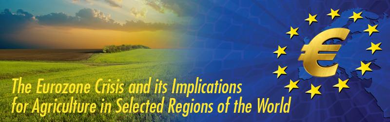 The Eurozone Crisis and its Implications for Agriculture in Selected Regions of the World